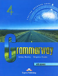"""Grammarway 4: With Answers"" Jenny Dooley, Virginia Evans"