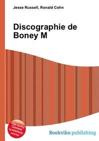 Купить книгу Discographie de Boney M. от Jesse Russell в книжном интернет магазине OZON.ru с доставкой по выгодной цене