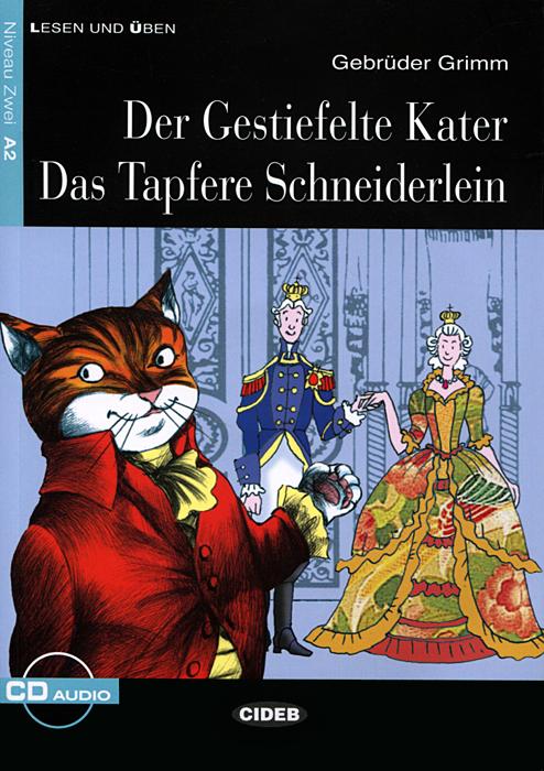 Фото Der Gestiefelte Kater: Das Tapfere Schneiderlein. Niveau Zwei A2 (+ CD). Купить  в РФ