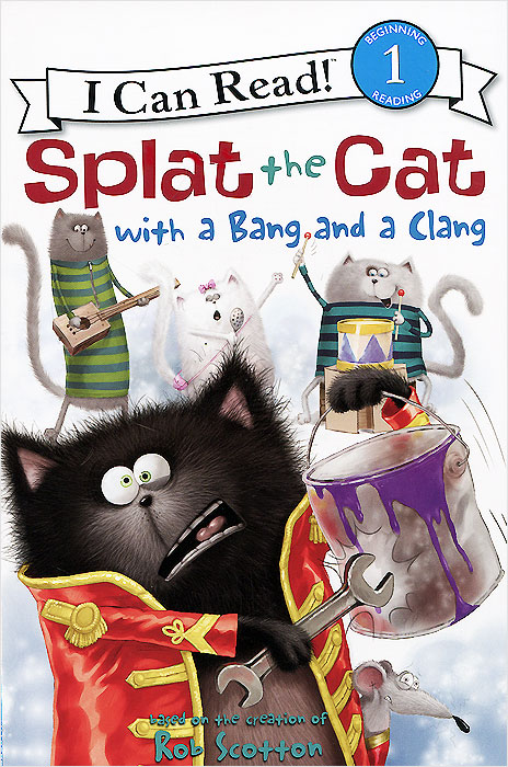 Фото Splat the Cat with a Bang and a Clang: Reading 1. Купить  в РФ