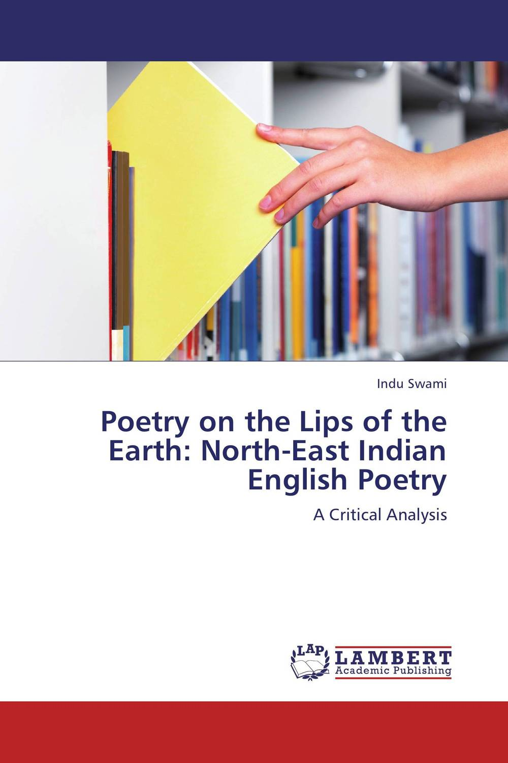Фото Poetry on the Lips of the Earth: North-East Indian English Poetry. Купить  в РФ