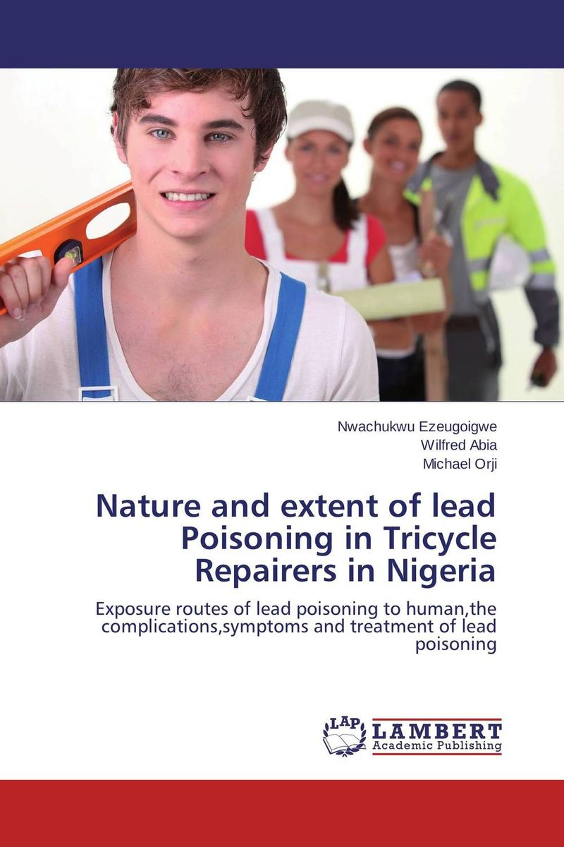 Фото Nature and extent of lead Poisoning in Tricycle Repairers in Nigeria. Купить  в РФ