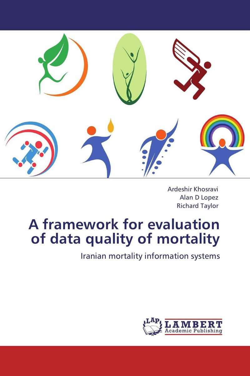 Фото A framework for evaluation of data quality of mortality. Купить  в РФ