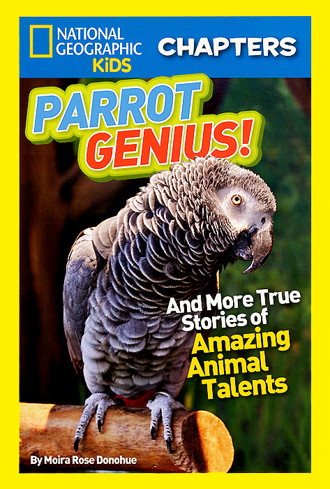 Фото Parrot Genius!: And More True Stories of Amazing Animal Talents. Купить  в РФ