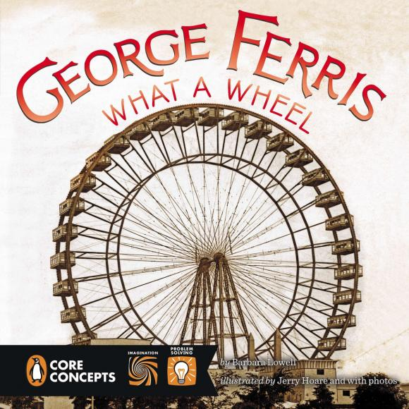 Фото George Ferris, What a Wheel!. Купить  в РФ