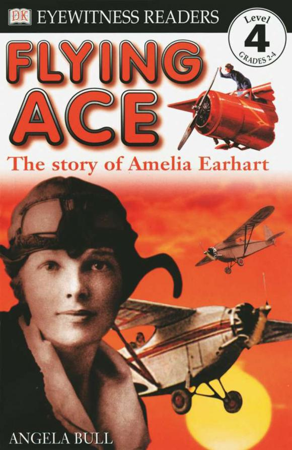Фото DK Readers L4: Flying Ace: the Story of Amelia Earhart. Купить  в РФ