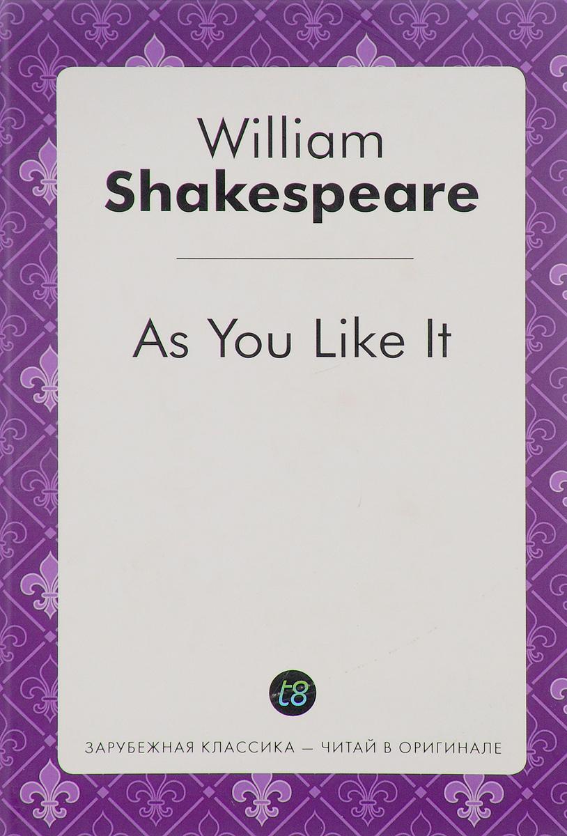 Фото William Shakespeare As You Like It / Как вам это понравится. Купить  в РФ