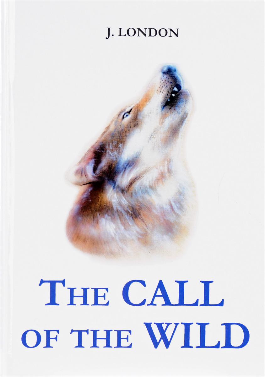 Фото J. London The Call of the Wild / Зов предков. Купить  в РФ