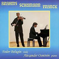 Фото Федор Белугин,Александр Осминин Alexander Osminin, Fedor Belugin. Brahms, Schumann, Franck. Купить  в РФ