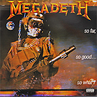 Megadeth. So Far, So Good...So What - купить сборник Megadeth. So Far, So Good...So What 1987 на лицензионном диске Audio CD в интернет магазине Ozon.ru