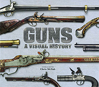"Книга ""Guns: A Visual History"" General editor Chris McNab - купить на OZON.ru книгу Guns: A Visual History с доставкой по почте 