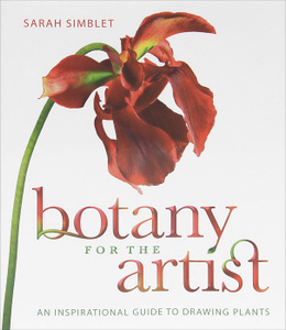 "Книга ""Botany for the Artist"" Sarah Simblet - купить на OZON.ru книгу Botany for the Artist с доставкой по почте 