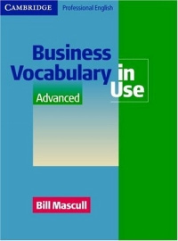 Business Vocabulary in Use Advanced (Cambridge Professional English).
