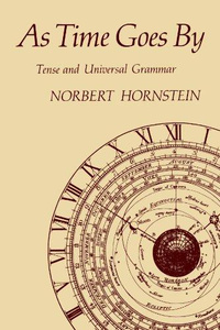 "Книга ""As Time Goes By – Tense & Universal Grammar (Paper)"" Norbert Hornstein - купить на OZON.ru книгу As Time Goes By – Tense & Universal Grammar (Paper) с доставкой по почте 