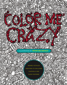 "Книга ""Color Me Crazy: Insanely Detailed Creations to Challenge Your Skills and Blow Your Mind"" - купить на OZON.ru книгу Color Me Crazy: Insanely Detailed Creations to Challenge Your Skills and Blow Your Mind с доставкой по почте 