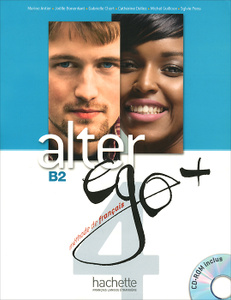 Alter ego+ 4: Methode de francais: B2 (+ CD-ROM)