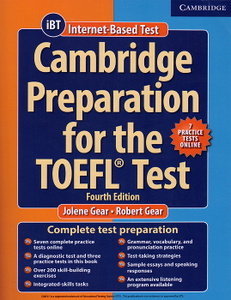 Cambridge Preparation for the TOEFL Test: Book with Online Practice Tests: Fourth Edition. Jolene Gear, Robert Gear