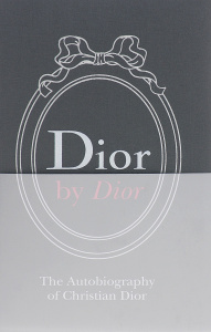"Книга ""Dior by Dior: The Autobiography of Christian Dior"" Christian Dior - купить на OZON.ru книгу Dior by Dior: The Autobiography of Christian Dior с доставкой по почте 