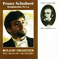 Roland Freisitzer. The Moscow Orchestra. F. Schubert. Symphonies Nr. 1, 4