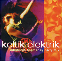 Keltik Elektrik. Edinburgh Hogmanay Party Mix