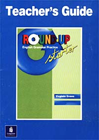 Round-Up Starter. English Grammar Practice. Teacher`s Guide round up starter english grammar practice teacher s guide