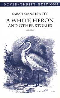 A White Heron and Other Stories seeing things as they are