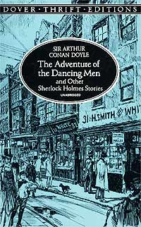 The Adventure of the Dancing Men and Other Sherlock Holmes Stories conan doyle a the adventure of the devil s foot and the adventure of the cardboard box