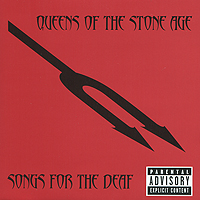 Queens Of The Stone Age. Songs For The Deaf