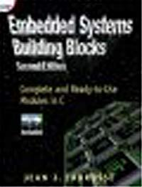 Embedded Systems Building Blocks: Complete and Ready-To-Use Modules in C (+ CD-ROM)