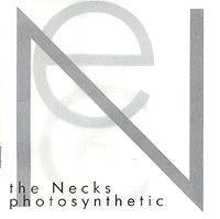 The   Necks. Photosynthetic Live   in   Moscow (Abrohams / Buck / Swanton)  Chris Abrahams - pianoTony Buck - drumsLloyd Swanton - double bass