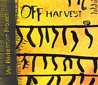 Ian Bederman Project. Off Harvest