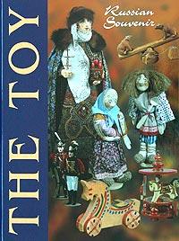 Larissa Solovieva The Toy анатолий кондрашов folk arts of russia