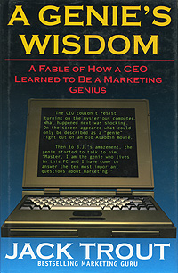 A Genie's Wisdom: A Fable of How a CEO Learned to Be a Marketing Genius mark jeffery data driven marketing the 15 metrics everyone in marketing should know