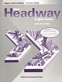 Liz Soars, John Soars New Headway English Course. Upper-Intermediate. Teacher's Book new english file upper intermediate students book six level general english course for adults