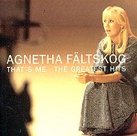 Агнета Фальтског Agnetha Faltskog. That's Me - The Greatest Hits джордж бенсон george benson the greatest hits of all