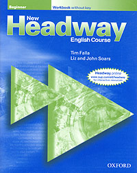New Headway English Course. Beginner. Workbook without Key american headway workbook 2 spotlight on testing level b1