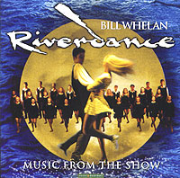 Bill Whelan. Riverdance. Music From The Show celtic frost celtic frost monotheist