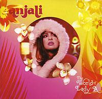 Anjali.  The World Of Lady A Willja Records,Концерн