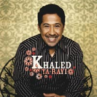Khaled. Ya-Rayi