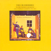 The Cranberries The Cranberries. To The Faithful Departed (The Complete Sessions 1996-1997) цена
