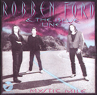 Роббен Форд,The Blue Line Robben Ford & The Blue Line. Mystic Mile grp водолазки