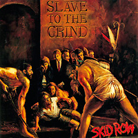 Skid Row Skid Row. Slave To The Grind