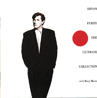 Брайан Ферри,Roxy Music Bryan Ferry. Ultimate Collection With Roxy Music roxy music roxy music roxy music