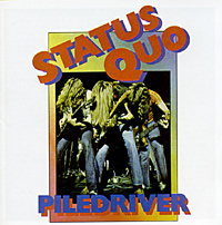 Status Quo Status Quo. Piledriver status quo status quo piledriver deluxe edition 2 cd