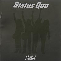 Status Quo Status Quo. Hello status quo status quo quo