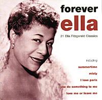 Элла Фитцжеральд Ella Fitzgerald. Forever Ella элла фитцжеральд ella fitzgerald ella for lovers