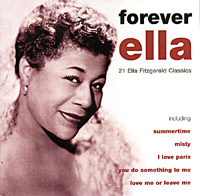 Элла Фитцжеральд Ella Fitzgerald. Forever Ella элла фитцжеральд ella fitzgerald sings the harold arlen song book 2 cd