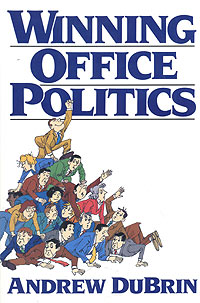 Winning Office Politics: DuBrin's Guide for the '90s corporate takeovers