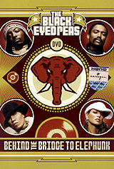 The Black Eyed Peas:  Behind The Bridge To Elephunk A&M Records Ltd.