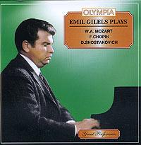 Эмиль Гилельс Emil Gilels Plays W. A. Mozart, F. Chopin, D. Shostakovich эмиль гилельс emil gilels live chopin brahms schumann 2 cd